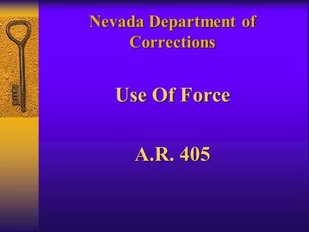 Nevada Department of Corrections Use Of Force A.R. 405.