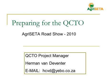Preparing for the QCTO AgriSETA Road Show - 2010 QCTO Project Manager Herman van Deventer