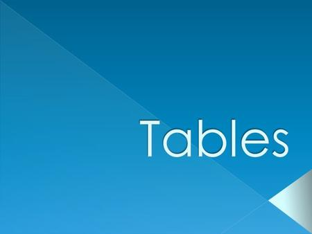 Table (TABLE) Contains TABLE ROWS (TR) Contains TABLE DATA (TD) Data can contain anything › Text › Lists › Other tables › Pictures › …