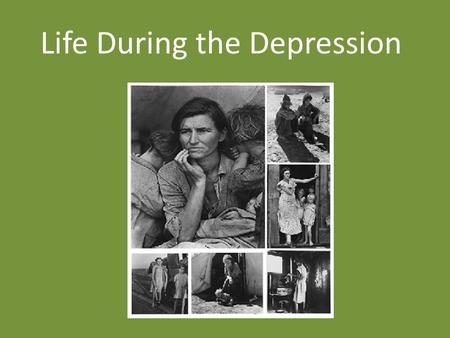 Life During the Depression. IV. Family Life A.Effects on the Family 1. Basic need not met – Many families did not have enough money to make ends meet.