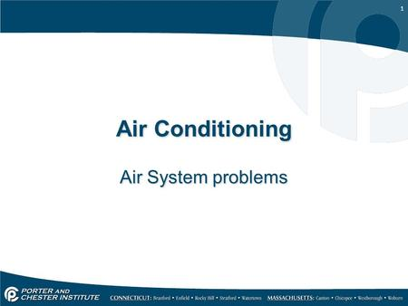 1 Air Conditioning Air System problems. 2 The primary problem that can occur in an air system is the reduction in airflow. Air handling systems do not.