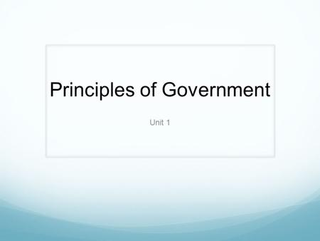 the principles of government Chapter one - principles of government section 1 worksheet - government and the state name _____ hour _____ date _____ a key terms and concepts - match the descriptions in with the terms.