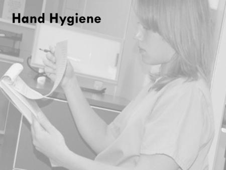 Hand Hygiene. Why Is Hand Hygiene Important?  Hands are the most common mode of pathogen transmission.