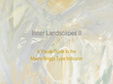 Inner Landscapes II A Visual Guide to the Myers-Briggs Type Indicator.