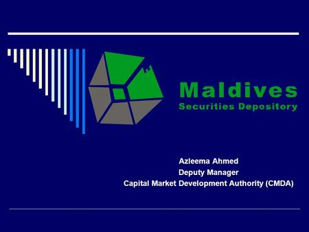 Azleema Ahmed Deputy Manager Capital Market Development Authority (CMDA)