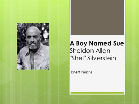 A Boy Named Sue Sheldon Allan Shel Silverstein Rhett Perkins.