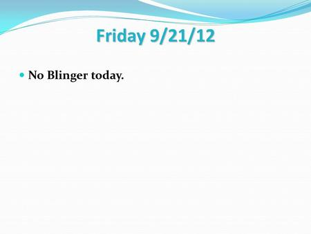 Friday 9/21/12 No Blinger today.. 1. Physical Description The most common way of describing a character. Identifies anything physical about the character.