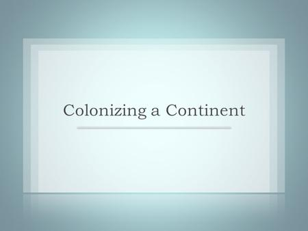 Themes  The colonizers' backgrounds, ideologies, goals, and modes of settlement produced distinctly different societies in North America in the 17 th.