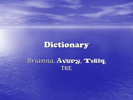 Dictionary Brianna. Avery, T a ri q, Tre What is a dictionary for? A dictionary is used to look up spelling and definitions, like this; jail (jal) A.