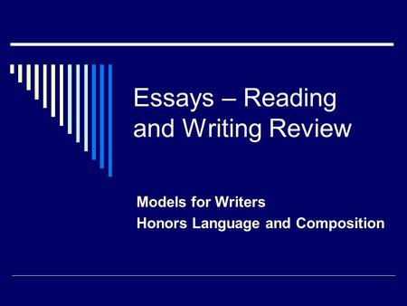 Essays – Reading and Writing Review Models for Writers Honors Language and Composition.