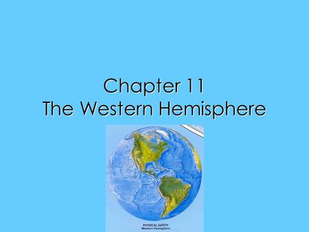 Chapter 11 The Western Hemisphere. Background  In the Western Hemisphere, civilizations began to appear around 1000 B.C.  These civilizations were divided.