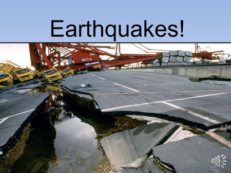 Earthquakes! An earthquake, or seismic event, is a sudden movement of Earth's crust that releases energy.