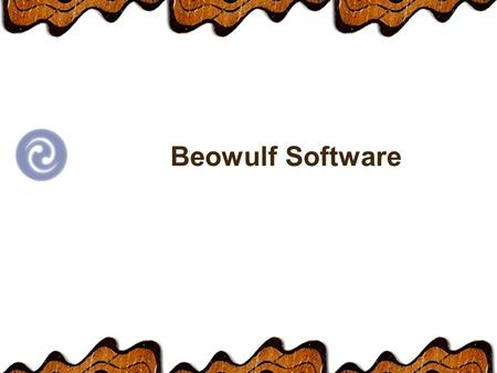 Beowulf Software. Monitoring and Administration Beowulf Watch 