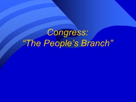 "Congress: ""The People's Branch"" Do you know the basics? The word ""legislative"" means… a) ""Representative"" b) ""Federal government"" c) ""Pertaining to law-making"""