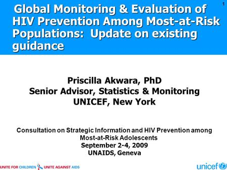 Global Monitoring & Evaluation of HIV Prevention Among Most-at-Risk Populations: Update on existing guidance Priscilla Akwara, PhD Senior Advisor, Statistics.