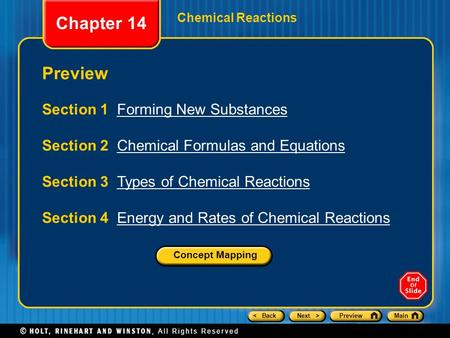 < BackNext >PreviewMain Chemical Reactions Preview Section 1 Forming New SubstancesForming New Substances Section 2 Chemical Formulas and EquationsChemical.