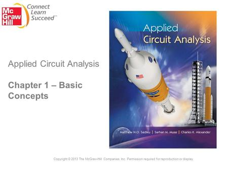 Applied Circuit Analysis Chapter 1 – Basic Concepts Copyright © 2013 The McGraw-Hill Companies, Inc. Permission required for reproduction or display.