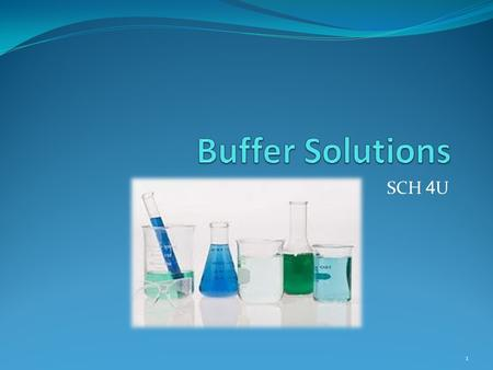 SCH 4 U 1. What are buffers? Buffers are mixtures of conjugate acid- base pairs that allow a solution to resist changes in pH when acids and/or bases.
