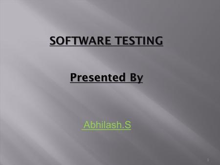 1 SOFTWARE TESTING Presented By Abhilash.S  What is Software Testing?  Fundamentals of software Testing Error/Mistake? Defect/Bug/Fault? Failure? 2.