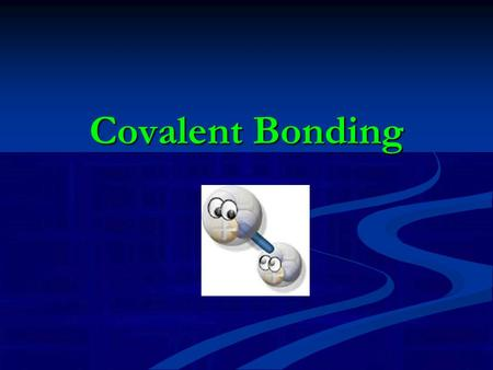 Covalent Bonding. Ionic Bonding Remember that in an ionic bond, electrons are __________ between atoms. transferred This transfer creates _____; both.