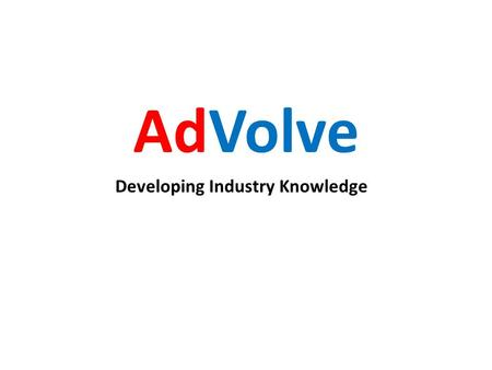 AdVolve Developing Industry Knowledge. Content Overview Online Business Models.