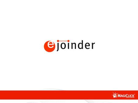 eJoinder - Capabilites MagiClick's proprietary e-mail marketing platform eJoinder is currently used by many large sized corporations and is one of the.