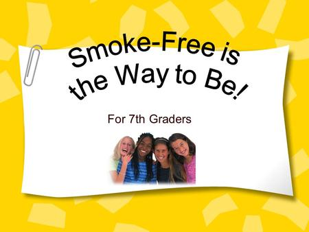 For 7th Graders Background Information Tobacco Chapter 24 Lessons 1-3.