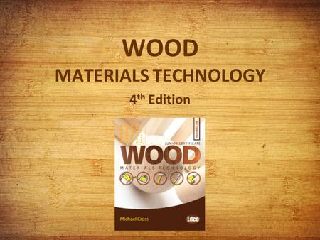 WOOD MATERIALS TECHNOLOGY 4 th Edition. Chapter 23 Joints.