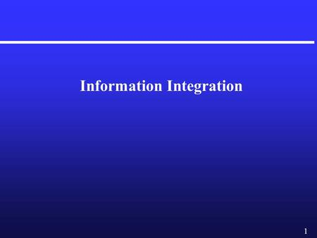 1 Information Integration. 2 Information Resides on Heterogeneous Information Sources different interfaces different data representations redundant and.