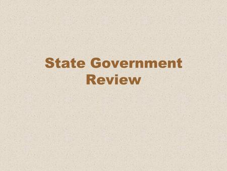 State Government Review. 1 They establish the structure of state government Provide for local government Establish state agencies Regulate the raising.