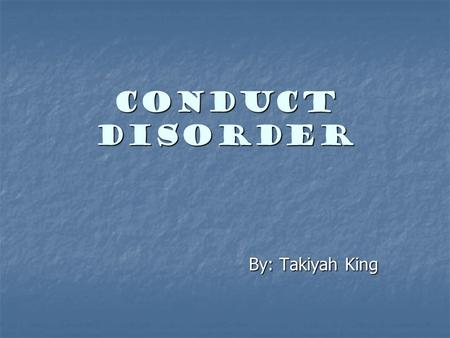 CONDUCT DISORDER By: Takiyah King. Background The IQ debate The IQ debate Impulse control Impulse control Response Inhibition Response Inhibition.