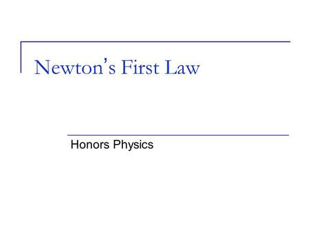 Newton's First Law Honors Physics. Net force – combination of all forces acting on an object. (F net ) Balanced forces – forces that are equal in magnitude.