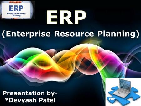 Free Powerpoint Templates Page 1 Free Powerpoint Templates (Enterprise Resource Planning) Presentation by- *Devyash Patel.