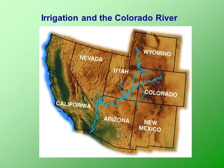 Irrigation and the Colorado River. From the University of Georgia (http://www.ugacfs.org/producesafety/Pages/Steps/USGrowingRegions.html)