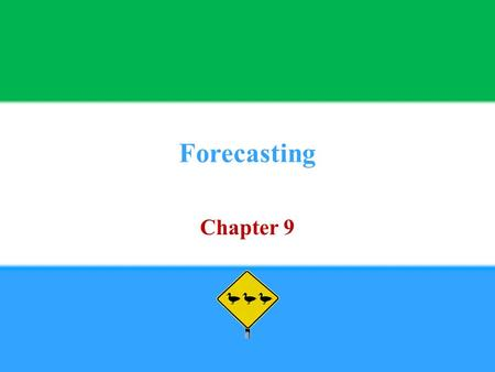 Forecasting Chapter 9. Copyright © 2013 Pearson Education, Inc. publishing as Prentice Hall9 - 2 1. Define Forecast.