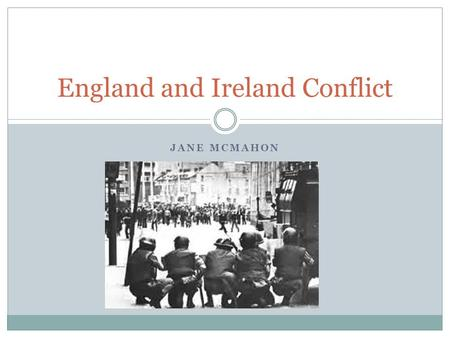 JANE MCMAHON England and Ireland Conflict. Beginning The core of the conflict is between Catholicism and Protestantism, beginning in the 1500s. There.