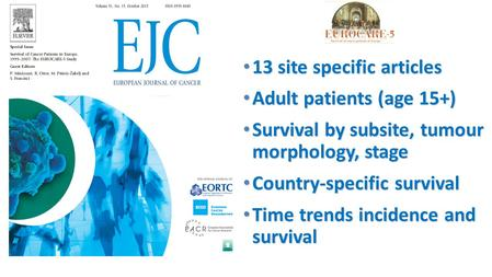 13 site specific articles 13 site specific articles Adult patients (age 15+) Adult patients (age 15+) Survival by subsite, tumour morphology, stage Survival.