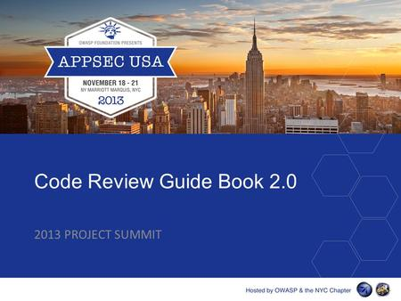 Code Review Guide Book 2.0 2013 PROJECT SUMMIT. About Me  Company Logo Hosted.
