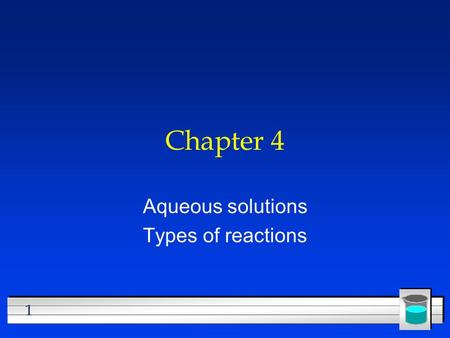 1 Chapter 4 Aqueous solutions Types of reactions.