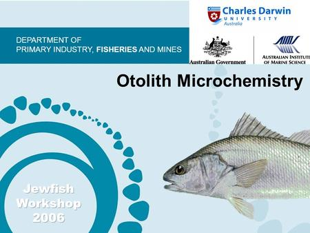 DEPARTMENT OF PRIMARY INDUSTRY, FISHERIES AND MINES Otolith Microchemistry.