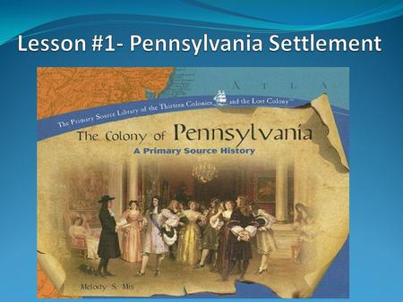 Activating Strategy William Penn and the Pennsylvania Colony.
