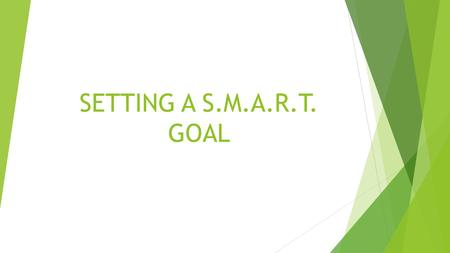 SETTING A S.M.A.R.T. GOAL. OBJECTIVE  Students will create a S.M.A.R.T. goal for their post-test fitness testing.