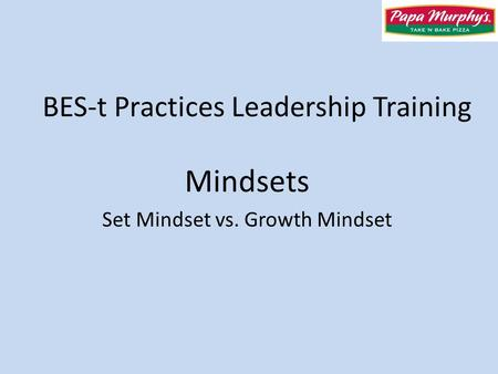 BES-t Practices Leadership Training Mindsets Set Mindset vs. Growth Mindset.