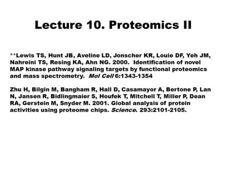 Proteomics II **Lewis TS, Hunt JB, Aveline LD,
