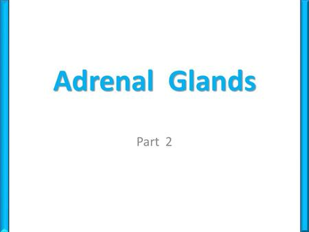 Adrenal Glands Part 2. Dr. M. Alzaharna (2014) Control of Adrenal Cortical Hormone Synthesis Control of aldosterone synthesis: The control of aldosterone.