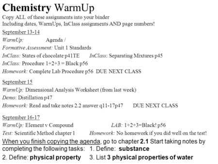 Chemistry WarmUp Copy ALL of these assignments into your binder Including dates, WarmUps, InClass assignments AND page numbers! September 13-14 WarmUp: