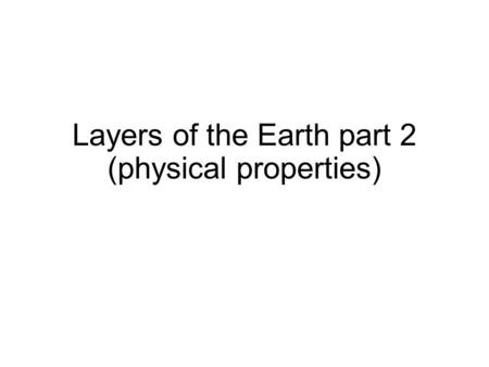 Layers of the Earth part 2 (physical properties).