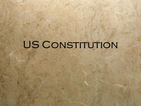 US Constitution. Background  Constitutional Convention: May 25-September 17, 1787  55 delegates from 12 states (Rhode Island didn't send any)  Met.