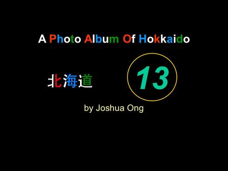 A Photo Album Of Hokkaido by Joshua Ong 13. I come to the garden alone.