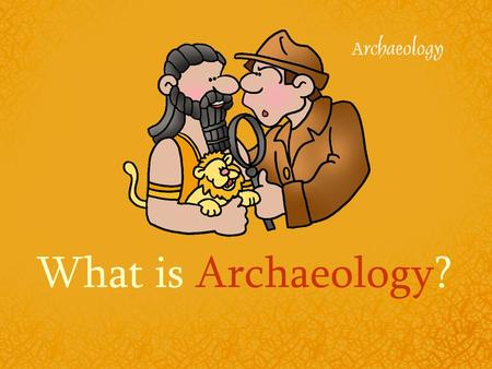 What is Archaeology?. Archeology The study of things that earlier people left behind.